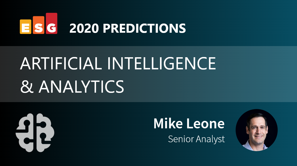 ESG Brief: Artificial Intelligence and Analytics Predictions for 2020