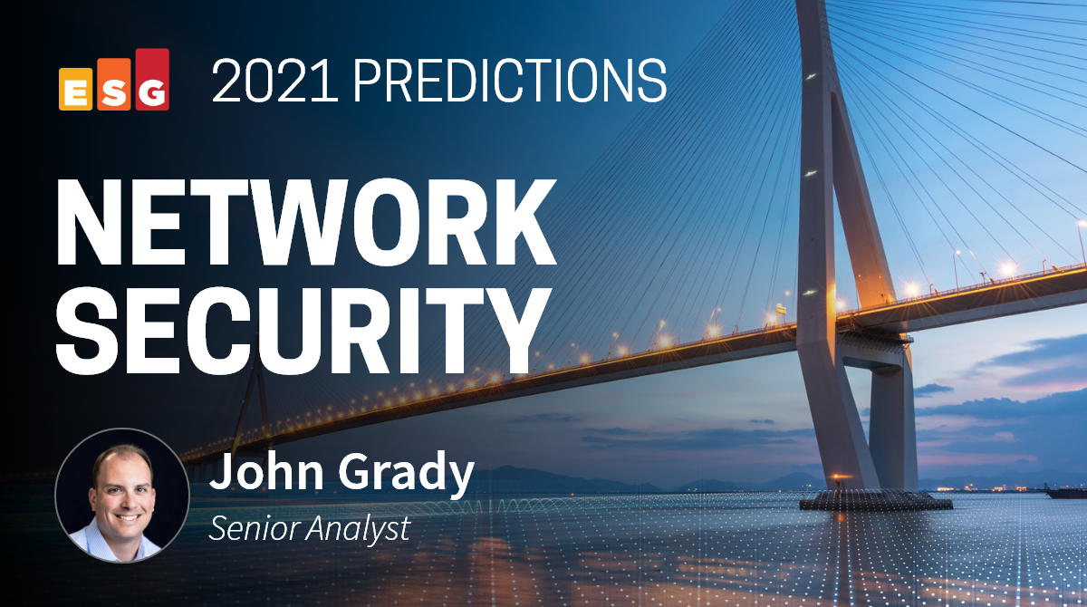 ESG Brief: Network Security Predictions for 2021