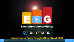 ESG On Location Video: Impressions from Google Cloud Next 2017